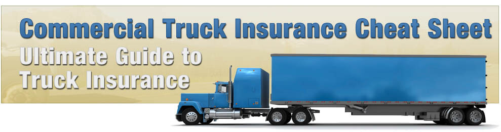 Commercial Truck Insurance Cheat Sheet - The Ultimate Guide