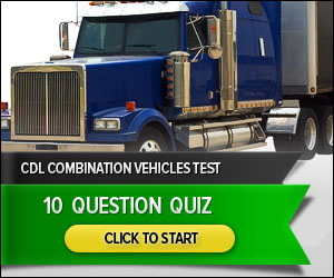 CDL Combination Vehicles - 10 Question Quiz