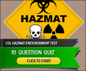 CDL Hazmat Endorsement - 10 Question Quiz