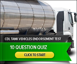 CDL Tank Vehicles - 10 Question Quiz