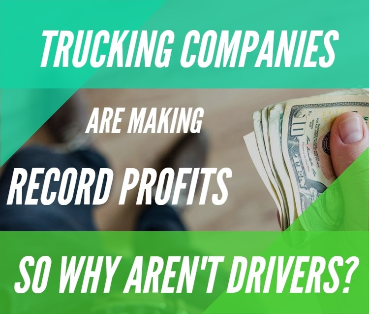Trucking Companies Are Making Record Profits, So Why Aren't Drivers?