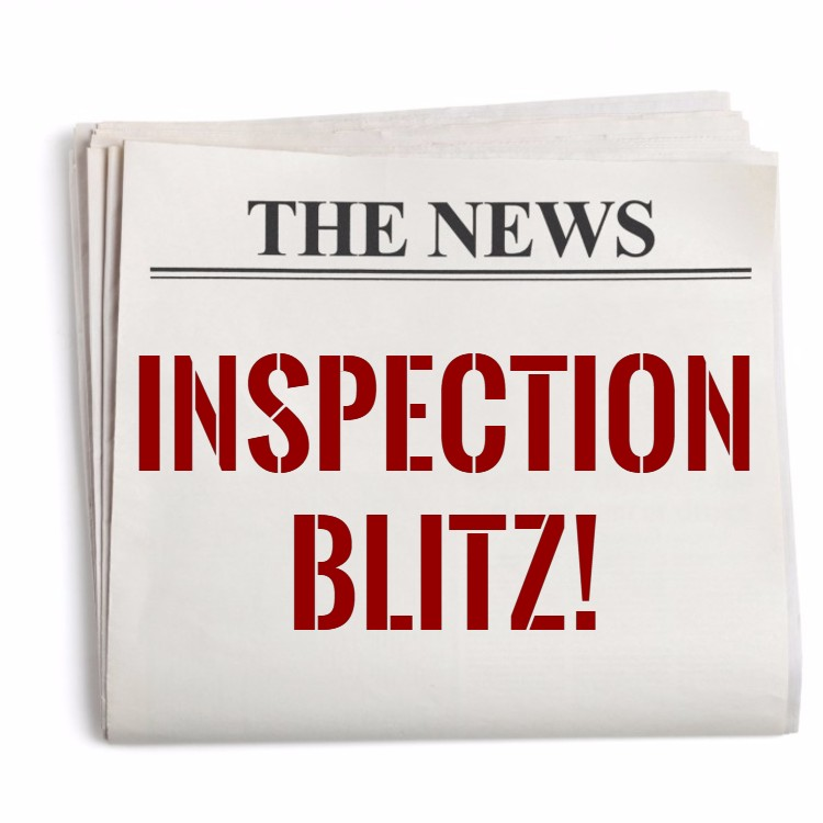 Inspection Blitz Coming A Month Sooner Than Expected