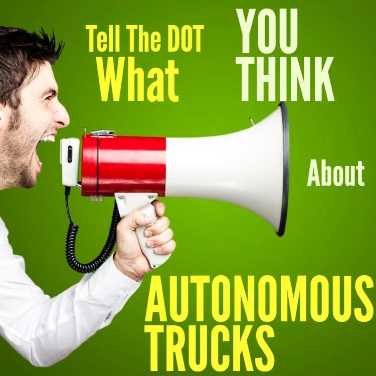 Tell DOT What YOU Think About Autonomous Trucks